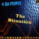 4 Da People - The Situation (Original Mix)