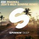 EDX - Roadkill (EDX's Ibiza Sunrise Remix)