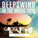 Deepswing - In The Music 2016 (Groovelyne Bootleg)