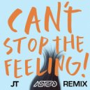 Justin Timberlake - Can't Stop The Feeling (Astero Club Remix)