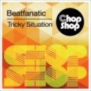 Beatfanatic - Tricky Situation (Original Mix)