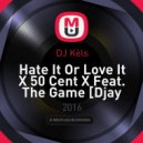 50 Cent  - Hate It Or Love It (Feat. The Game) [DJ Kels Mix]