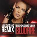 Eva Simons & Sidney Samson - Bludfire (Vincent & Diaz Remix)