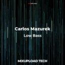 Carlos Mazurek - Low Bass (Original Mix)