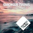 Smoker Twins - Make Us Feel Alone