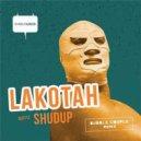 Lakotah - SHUDUP