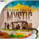 Under Break - Mystic (Original Mix)