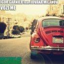 Igor Garnier - Vozi Me