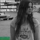 Igor Garnier - Kada Mi Falis