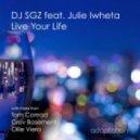 DJ SGZ feat. Julie Iwheta - Live Your Life (Ollie Viero Remix)