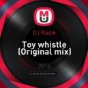 DJ Rudik - Toy whistle (Original mix)