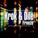 Krok & Dile - Freeze