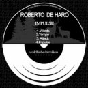 Roberto De Haro - Attack (Original Mix)