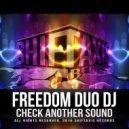 Freedom Duo DJ - Check Another Sound (Original Mix)