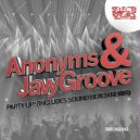 ANONYMS  &  Javy Groove  - Party Up!