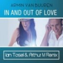 Armin Van Buuren - In And Out Of Love (Ian Tosel & Arthur M Remix)
