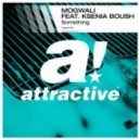 Mogwali feat. Ksenia Boush - Something (Original Mix)