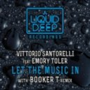 Vittorio Santorelli feat. Emory Toler - Let The Music In (Instrumental Mix)