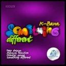 K-Bana - Manuel Reaction (Original Mix)