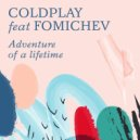 Coldplay feat. Fomichev - Adventure Of A Lifetime (Original Mix)