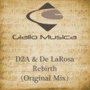 D2A & Delarosa - Rebirth