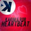 Karim & Rob - Heartbeat (Extended Mix)