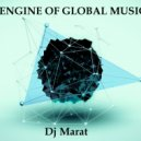 Dj Marat  (Mario) - ENGINE OF GLOBAL MUSIС №51  (Original Mix)