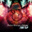 Dickster & Perfect Stranger - Time Slip (Original Mix)