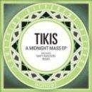 Tikis - A Midnight Mass (Original Mix)