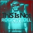 SQULPTOR - This Is Not Rock\'N\'Roll (podcast 001)