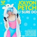 Jolyon Petch - U Sure Do (Club Mix)