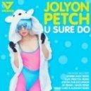 Jolyon Petch - U Sure Do (Alex Preston Remix)