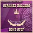 Strange Rollers - Dont Stop (Original Mix)