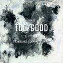 Drake feat. Rihanna - Too Good  (Crankjaxx & Maidden Remix)