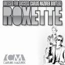 Roxette - Dressed for Success (Carlos Mazurek Bootleg) [Re-Master 2016]