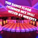 mikepsy - The Dance Floor (Summer Mix 2016)