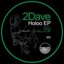 2Dave - Holoo (Original Mix)