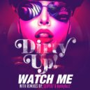Dirty Up!  - Watch Me