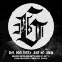 Rod Fussy - Ain't No Jokin'