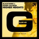 BlackTwins & Dawn Tallman - Higher Heights (Extended Mix)