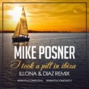 Mike Posner - I took a pill in Ibiza (Illona & Diaz Remix)