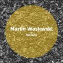 Martin Waslewski - Getting Lonely (Original Mix)
