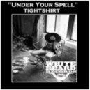 Tightshirt - Under Your Spell (Original Mix)