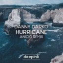 Danny Darko - Hurricane (AN}CIO Remix)
