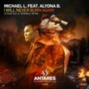 Michael L., Alyona B. - I Will Never Burn Again (Stoneface & Terminal Remix)