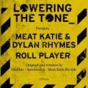 Meat Katie, Dylan Rhymes - Roll Player (Specimen A Remix)