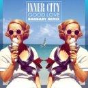 Inner City - Good Love (Barbary Remix)