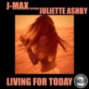 J-Max feat. Juliette Ashby - Living For Today