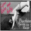 Pauchina & Seleta Feat. Kristo  - You Love Me Baby