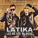 Latika - LET ME SEE YA MOVE 2016 (Original)